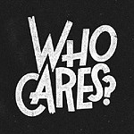 『Who Cares』と書かれたボード