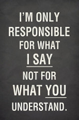 I am only responsible for what I say, Not for what you understandと書かれているボード