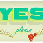 Yse, pleaseと書かれたボード