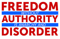 Freedom without authority is anarchy and disorderと書かれたボード