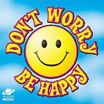 Don't worry, be happyと書かれたポスター