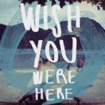 Wish you were hereと書かれた落書き